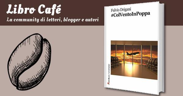 """Arrivano delle belle recensioni di #ColVentoInPoppa su """"Libro Café"""""""